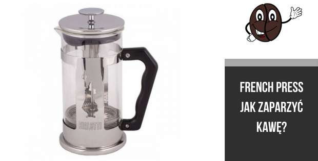 French Press jak zaparzyć kawę?